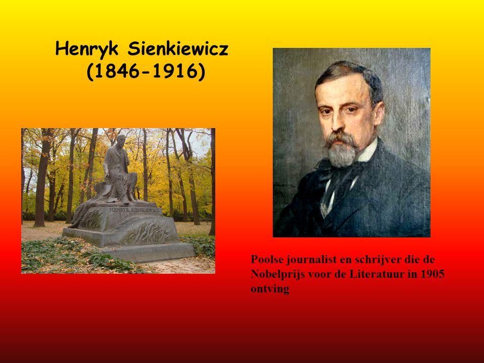 Henryk Sienkiewicz (1846-1916) Poolse journalist en schrijver die de Nobelprijs voor de Literatuur in 1905 ontving