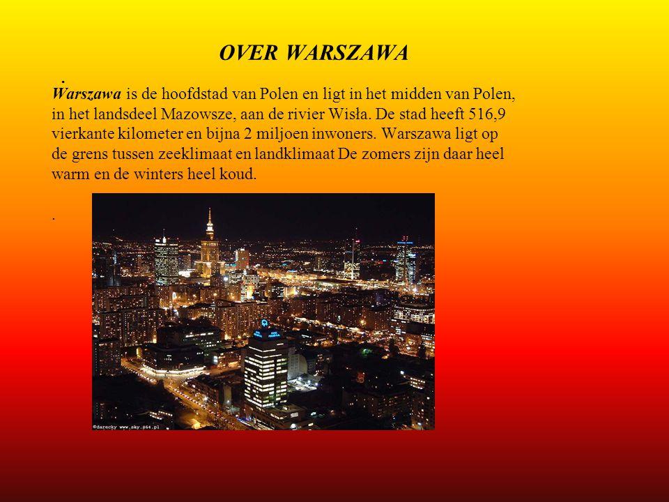 . OVER WARSZAWA Warszawa is de hoofdstad van Polen en ligt in het midden van Polen, in het landsdeel Mazowsze, aan de rivier Wisła. De stad heeft 516,