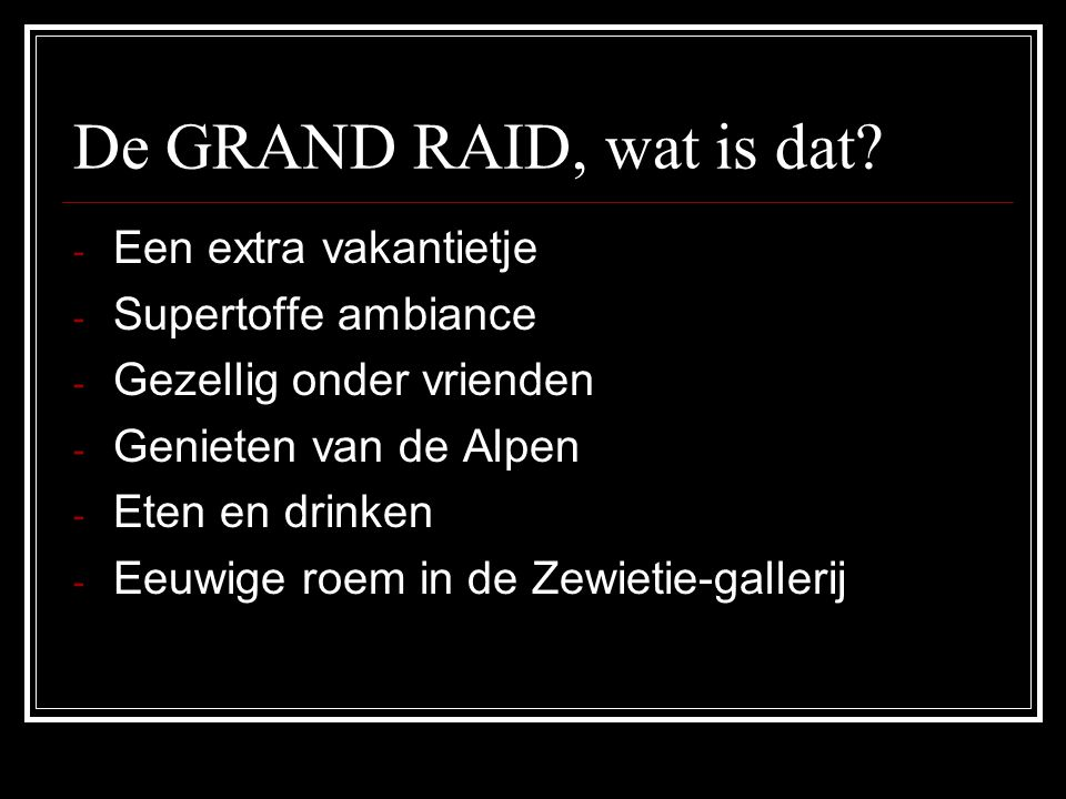 De GRAND RAID, wat is dat.