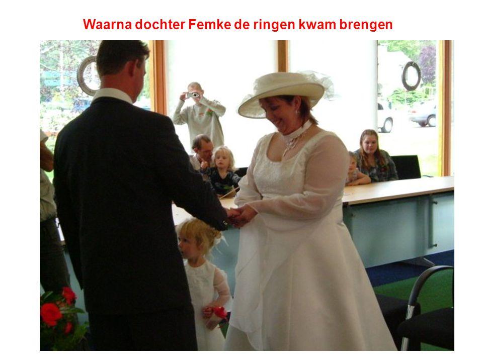 Waarna dochter Femke de ringen kwam brengen