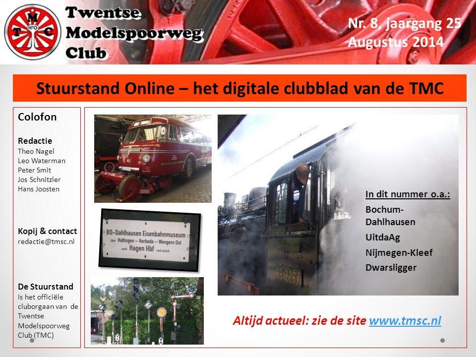 Stuurstand Online – het digitale clubblad van de TMC Nr. 8, jaargang 25 Augustus 2014 Colofon Redactie Theo Nagel Leo Waterman Peter Smit Jos Schnitzl