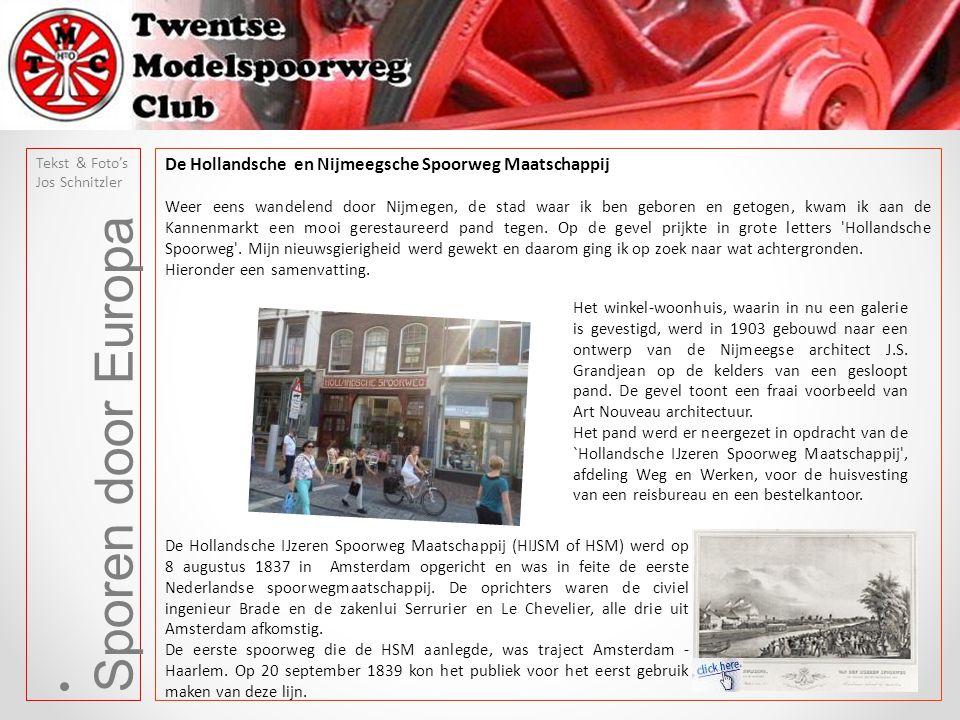 Sporen door Europa Tekst & Foto's Jos Schnitzler De Hollandsche en Nijmeegsche Spoorweg Maatschappij Weer eens wandelend door Nijmegen, de stad waar i