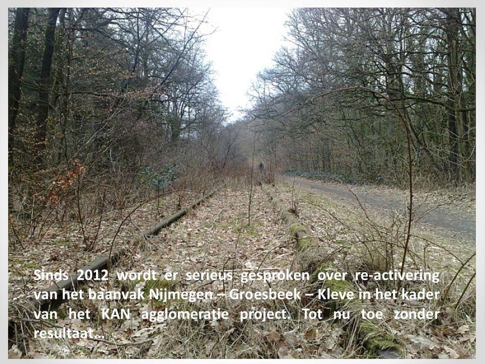 Sinds 2012 wordt er serieus gesproken over re-activering van het baanvak Nijmegen – Groesbeek – Kleve in het kader van het KAN agglomeratie project. T