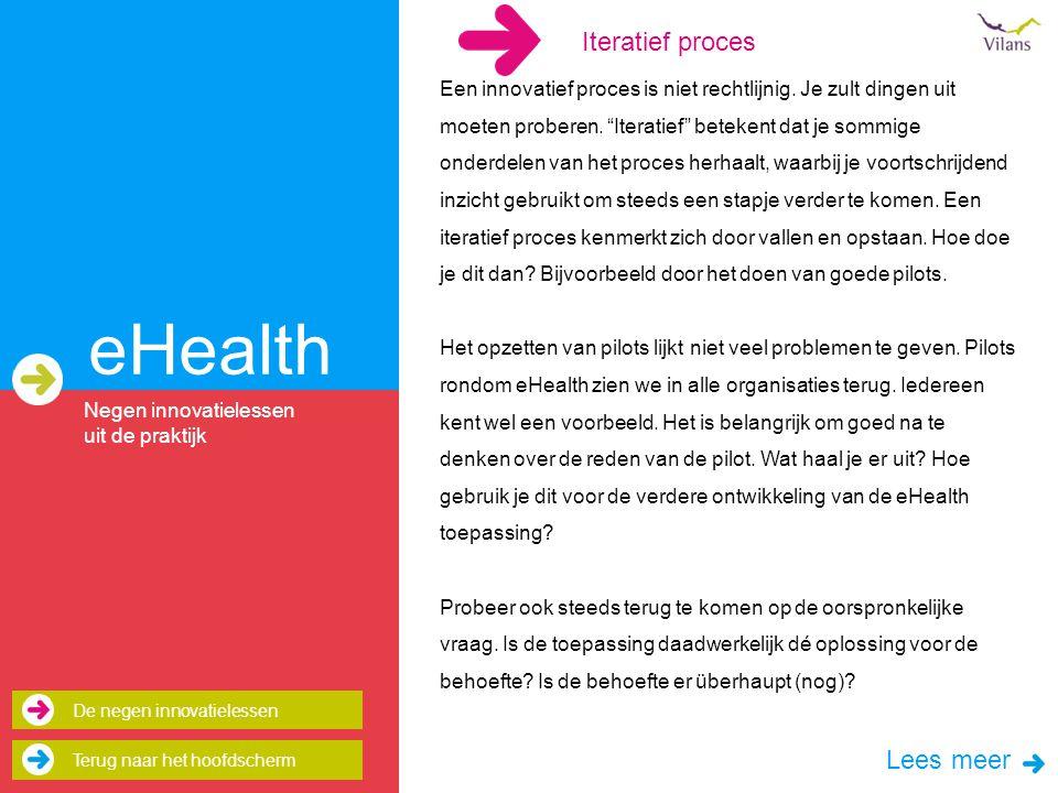 eHealth Negen innovatielessen uit de praktijk Een innovatief proces is niet rechtlijnig.