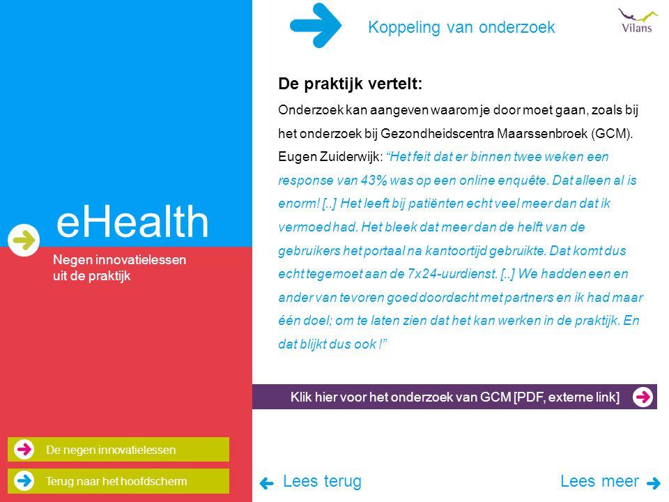eHealth De praktijk vertelt: Onderzoek kan aangeven waarom je door moet gaan, zoals bij het onderzoek bij Gezondheidscentra Maarssenbroek (GCM).