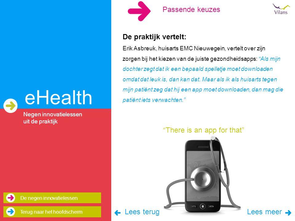 eHealth De praktijk vertelt: Erik Asbreuk, huisarts EMC Nieuwegein, vertelt over zijn zorgen bij het kiezen van de juiste gezondheidsapps: Als mijn dochter zegt dat ik een bepaald spelletje moet downloaden omdat dat leuk is, dan kan dat.