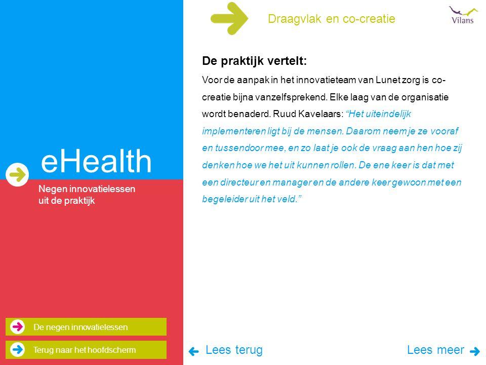 eHealth De praktijk vertelt: Voor de aanpak in het innovatieteam van Lunet zorg is co- creatie bijna vanzelfsprekend.