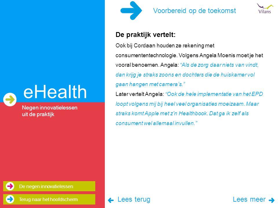 Voorbereid op de toekomst eHealth De praktijk vertelt: Ook bij Cordaan houden ze rekening met consumententechnologie.