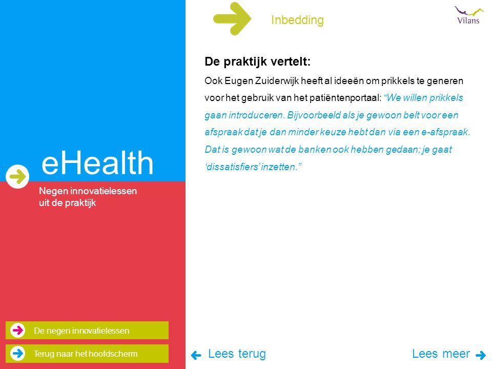 Inbedding eHealth De praktijk vertelt: Ook Eugen Zuiderwijk heeft al ideeën om prikkels te generen voor het gebruik van het patiëntenportaal: We willen prikkels gaan introduceren.