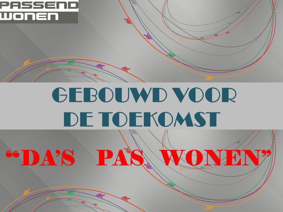 GEBOUWD VOOR DE TOEKOMST DA'S PAS WONEN