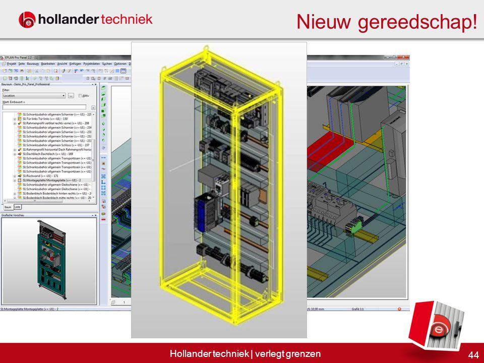 44 Hollander techniek | verlegt grenzen Nieuw gereedschap!
