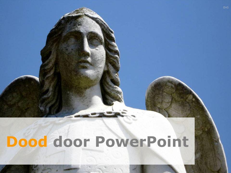 Dood door PowerPoint EHS