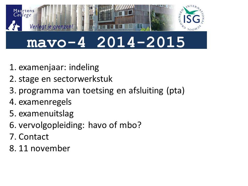 1.examenjaar: indeling 2.stage en sectorwerkstuk 3.programma van toetsing en afsluiting (pta) 4.examenregels 5.examenuitslag 6.vervolgopleiding: havo of mbo.