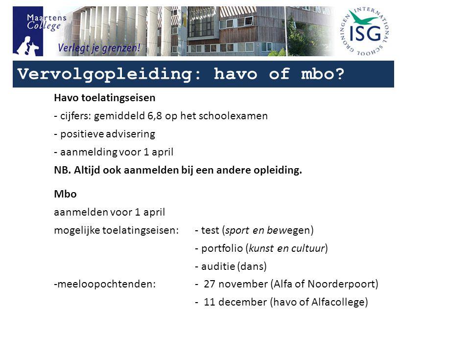 Vervolgopleiding: havo of mbo.