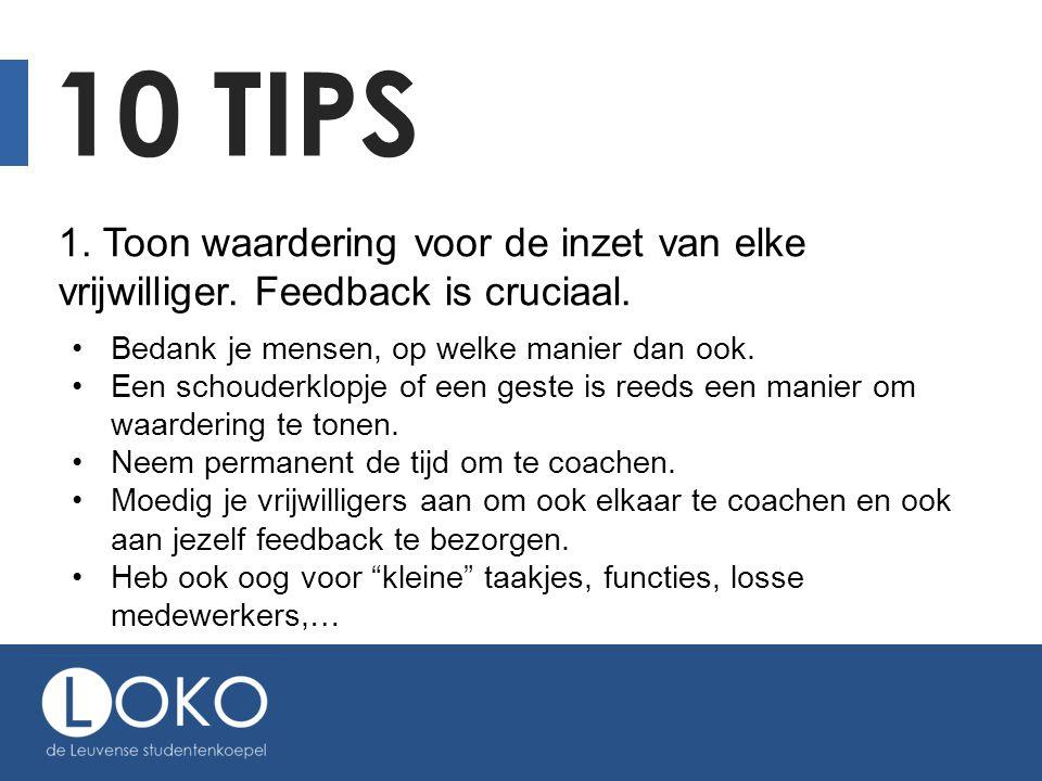 10 TIPS 2.Biedt de ruimte aan je vrijwilligers om hun eigen ding te doen.