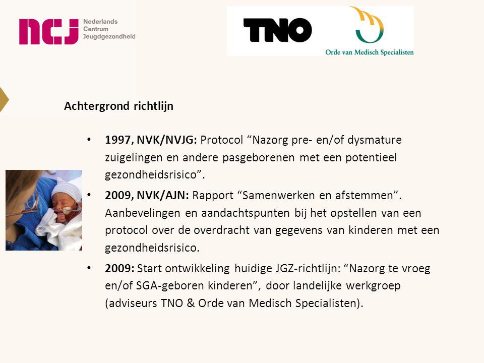 Achtergrond richtlijn 1997, NVK/NVJG: Protocol Nazorg pre- en/of dysmature zuigelingen en andere pasgeborenen met een potentieel gezondheidsrisico .