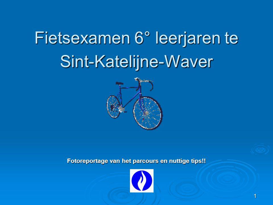 1 Fietsexamen 6° leerjaren te Sint-Katelijne-Waver Fotoreportage van het parcours en nuttige tips!!