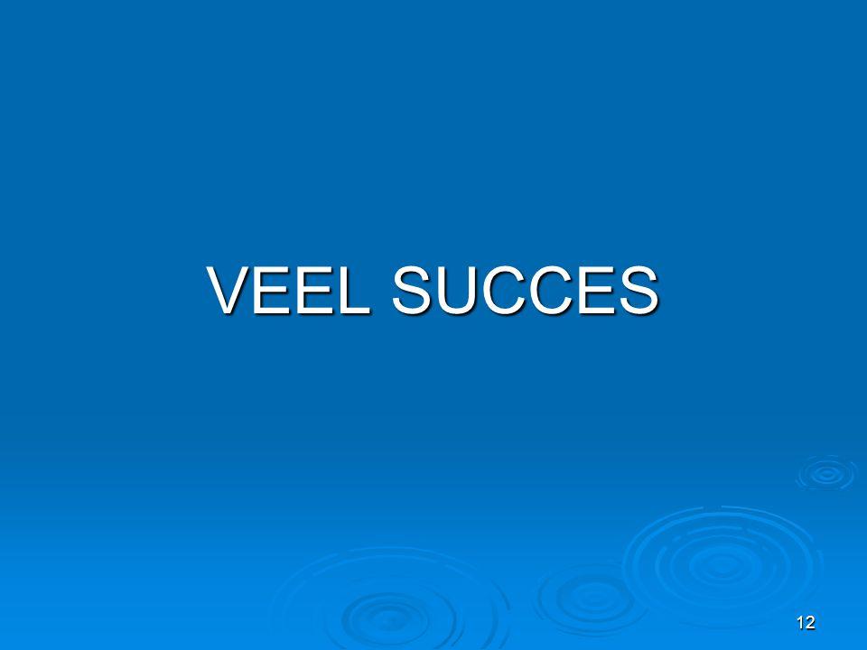 12 VEEL SUCCES