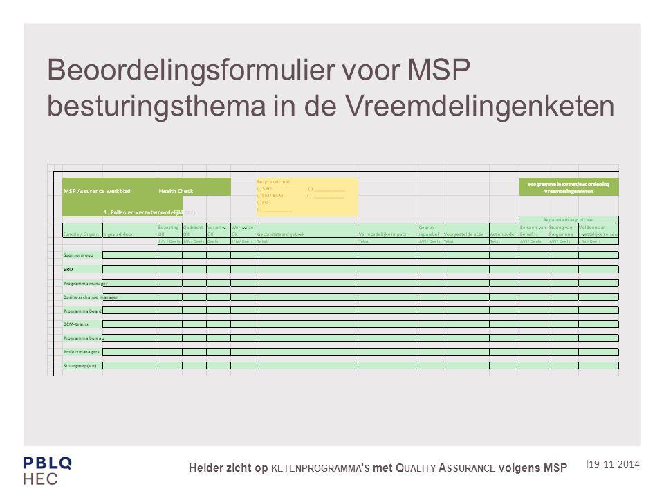 | Beoordelingsformulier voor MSP besturingsthema in de Vreemdelingenketen 19-11-2014 Helder zicht op KETENPROGRAMMA ' S met Q UALITY A SSURANCE volgens MSP