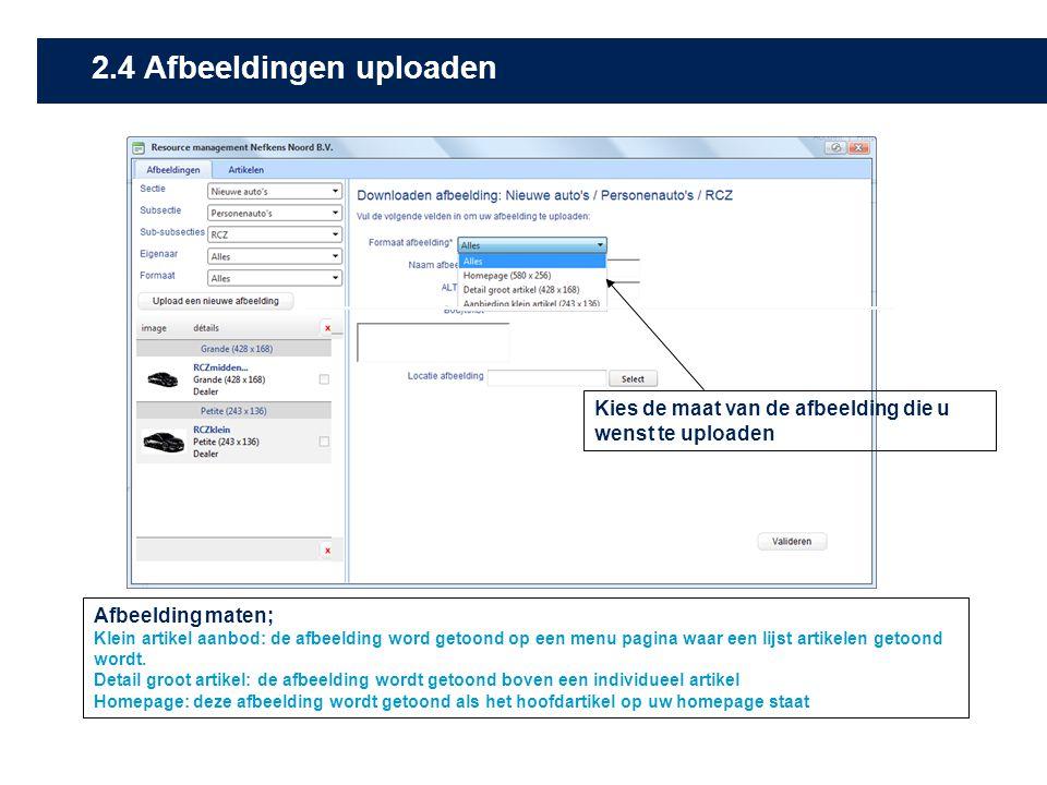 Kies de maat van de afbeelding die u wenst te uploaden Afbeelding maten; Klein artikel aanbod: de afbeelding word getoond op een menu pagina waar een