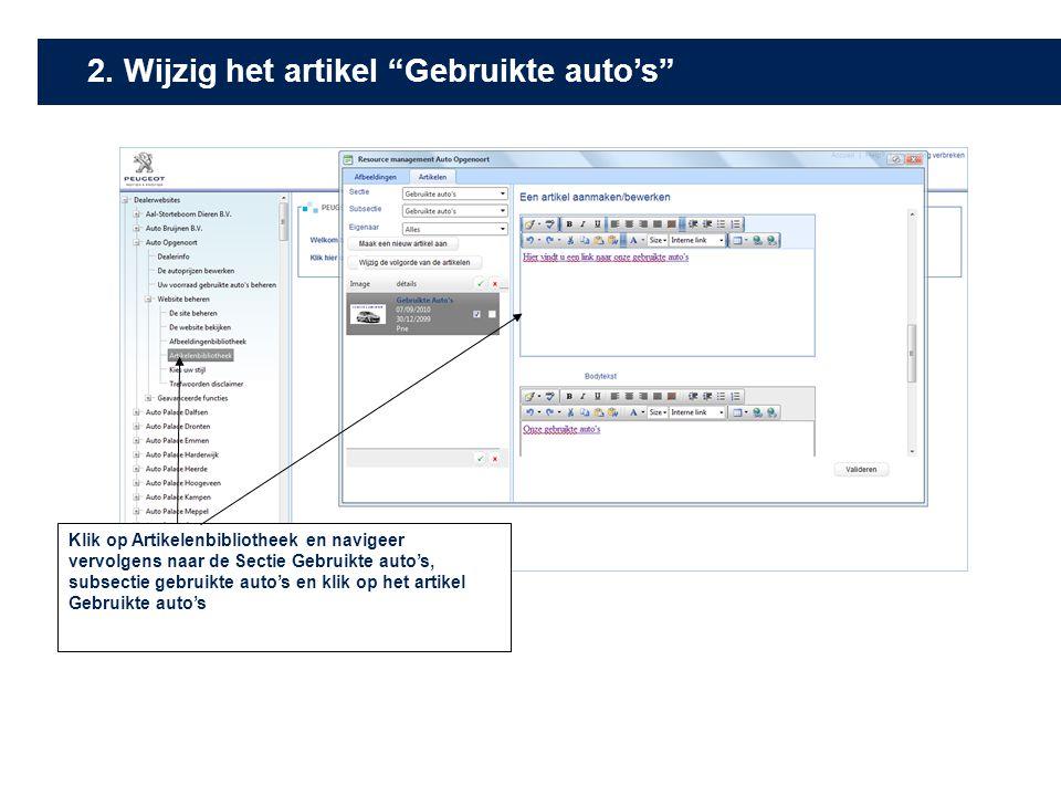 """2. Wijzig het artikel gebruikte auto's2. Wijzig het artikel """"Gebruikte auto's"""" Klik op Artikelenbibliotheek en navigeer vervolgens naar de Sectie Gebr"""