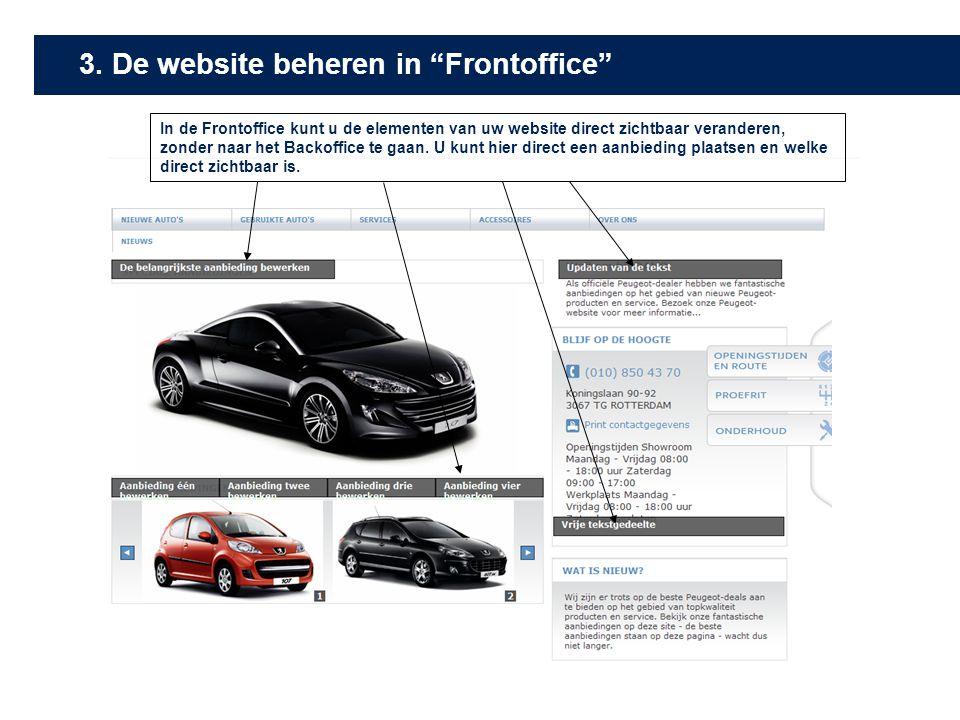 In de Frontoffice kunt u de elementen van uw website direct zichtbaar veranderen, zonder naar het Backoffice te gaan. U kunt hier direct een aanbiedin