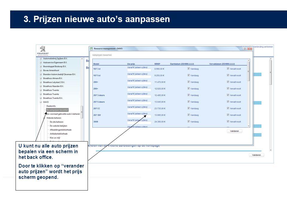 """U kunt nu alle auto prijzen bepalen via een scherm in het back office. Door te klikken op """"verander auto prijzen"""" wordt het prijs scherm geopend. 3. P"""