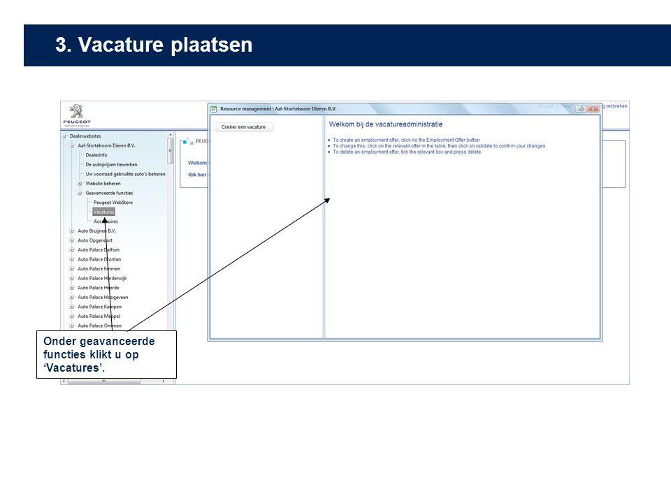 3. Vacature plaatsen Onder geavanceerde functies klikt u op 'Vacatures'.