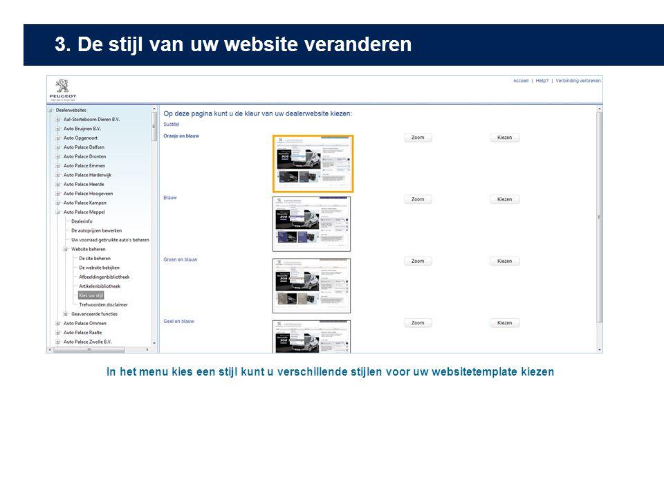 3. De stijl van uw website veranderen In het menu kies een stijl kunt u verschillende stijlen voor uw websitetemplate kiezen