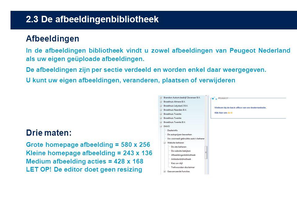 2.3 De afbeeldingenbibliotheek Afbeeldingen In de afbeeldingen bibliotheek vindt u zowel afbeeldingen van Peugeot Nederland als uw eigen geüploade afb