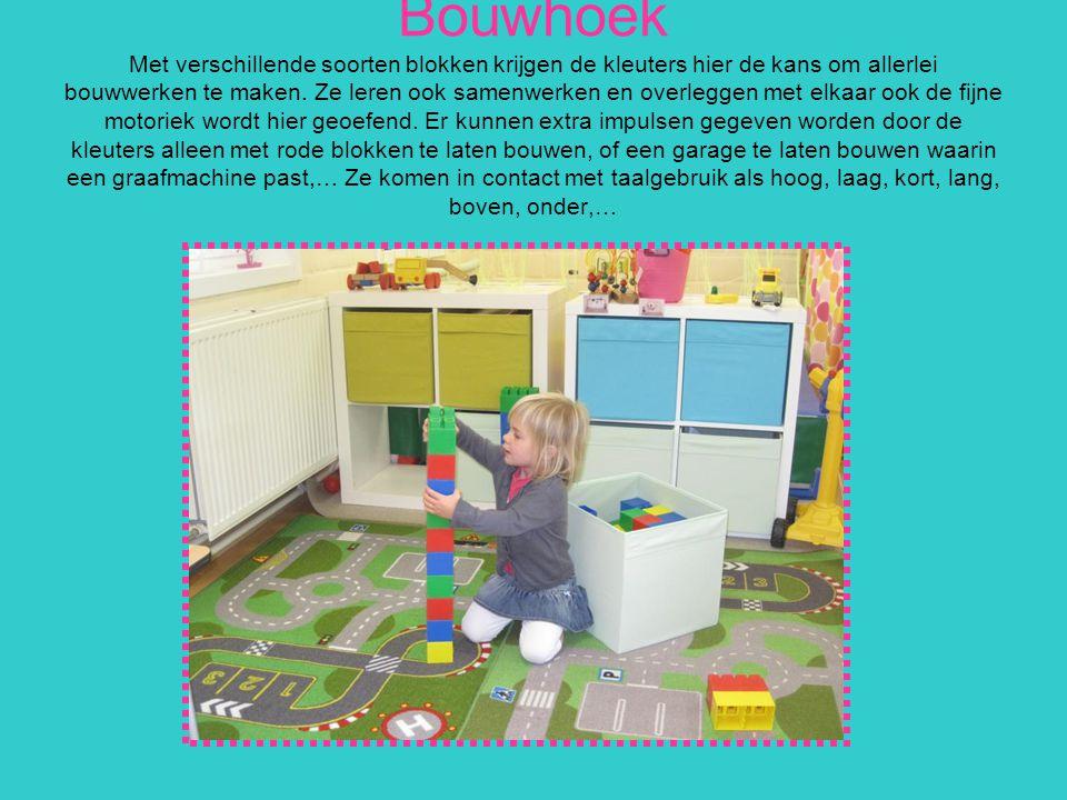 Bouwhoek Met verschillende soorten blokken krijgen de kleuters hier de kans om allerlei bouwwerken te maken. Ze leren ook samenwerken en overleggen me