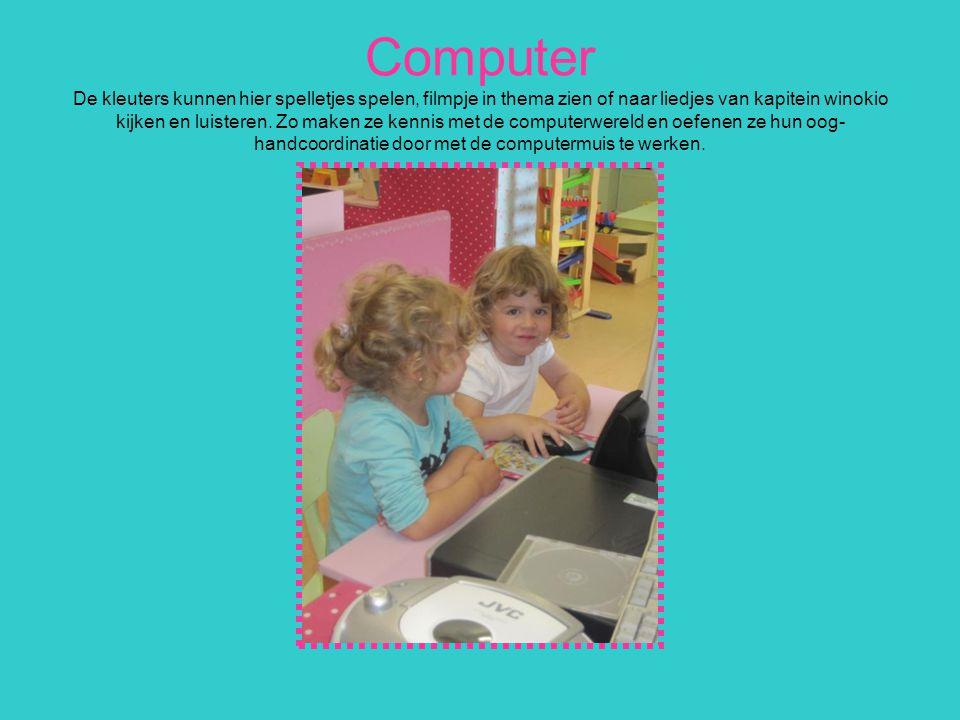 Computer De kleuters kunnen hier spelletjes spelen, filmpje in thema zien of naar liedjes van kapitein winokio kijken en luisteren. Zo maken ze kennis