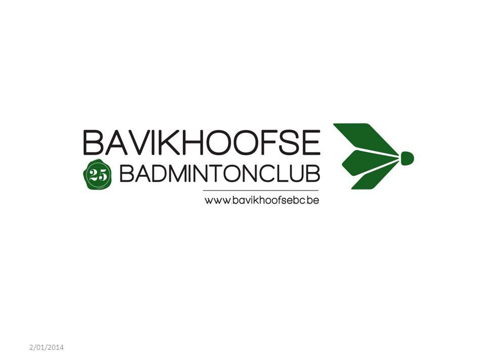 2/01/2014 Lidmaatschap Iedereen kan aansluiten bij de Bavikhoofse Badmintonclub na betaling van de zeer voordelige lidgelden.