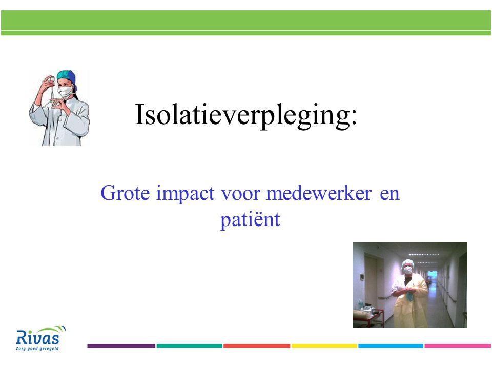 Isolatieverpleging: Grote impact voor medewerker en patiënt