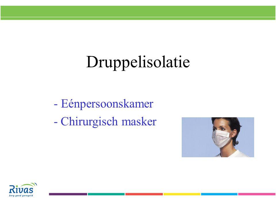 Aerogene isolatie: Eénpersoonskamer, liefst met sluis en onderdruk FFP-2 masker