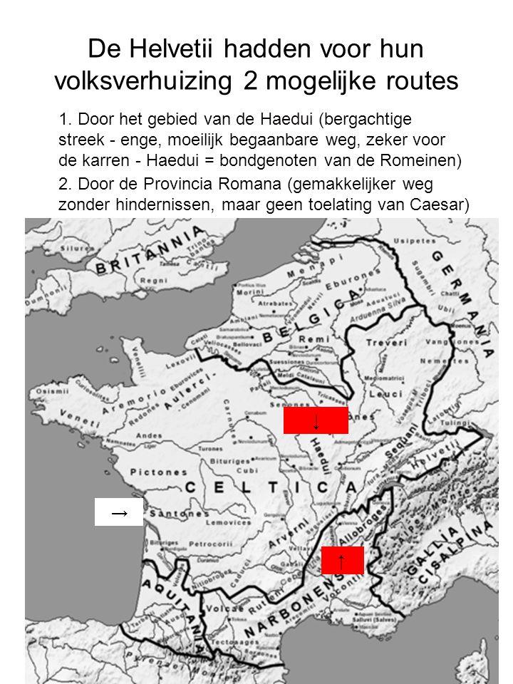 De Helvetii hadden voor hun volksverhuizing 2 mogelijke routes 1.