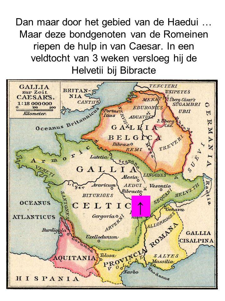 Dan maar door het gebied van de Haedui … Maar deze bondgenoten van de Romeinen riepen de hulp in van Caesar.