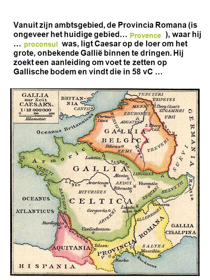 Vanuit zijn ambtsgebied, de Provincia Romana (is ongeveer het huidige gebied… ), waar hij … was, ligt Caesar op de loer om het grote, onbekende Gallië binnen te dringen.