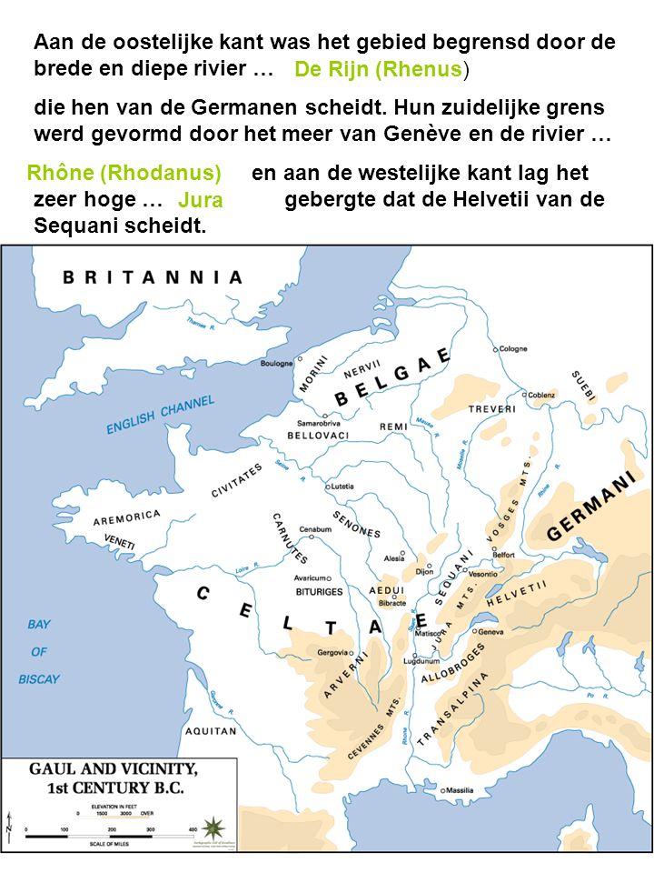 Aan de oostelijke kant was het gebied begrensd door de brede en diepe rivier … die hen van de Germanen scheidt.