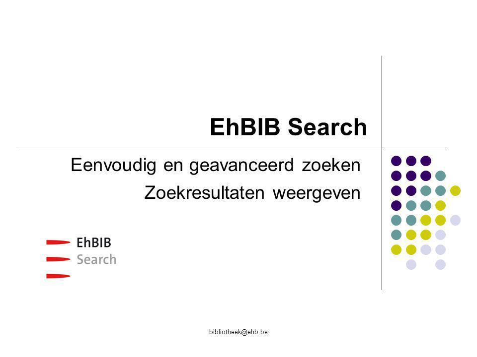 bibliotheek@ehb.be EhBIB Search Eenvoudig en geavanceerd zoeken Zoekresultaten weergeven