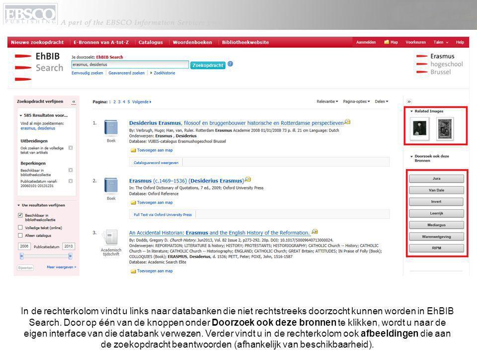 In de rechterkolom vindt u links naar databanken die niet rechtstreeks doorzocht kunnen worden in EhBIB Search.