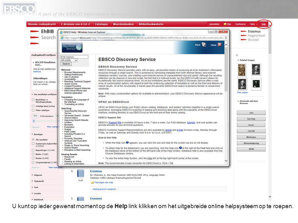 U kunt op ieder gewenst moment op de Help link klikken om het uitgebreide online helpsysteem op te roepen.