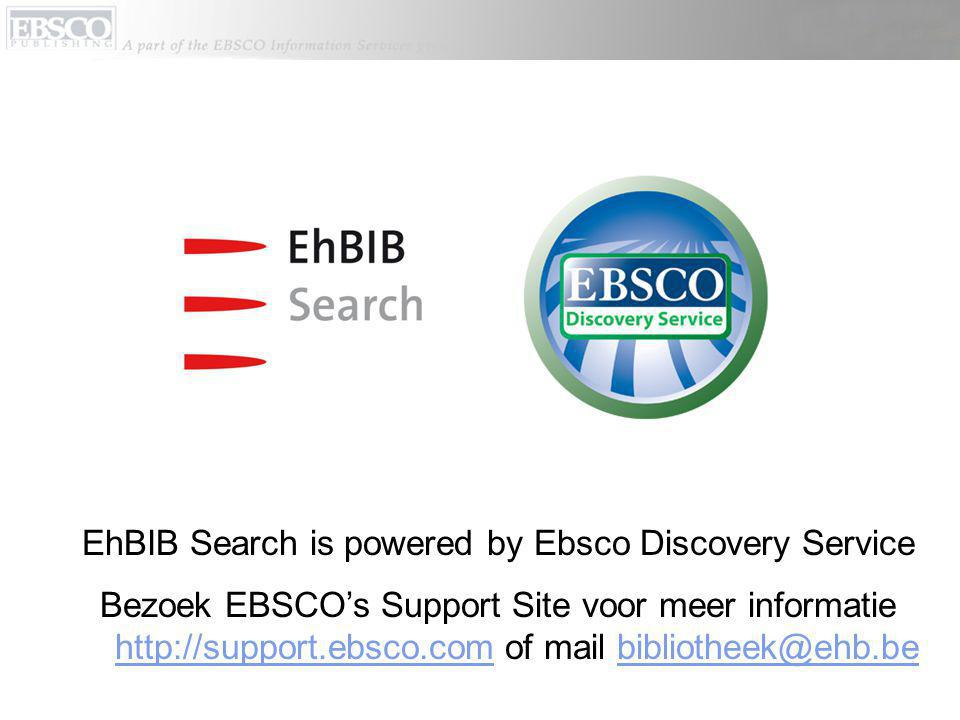 EhBIB Search is powered by Ebsco Discovery Service Bezoek EBSCO's Support Site voor meer informatie http://support.ebsco.com of mail bibliotheek@ehb.be http://support.ebsco.combibliotheek@ehb.be
