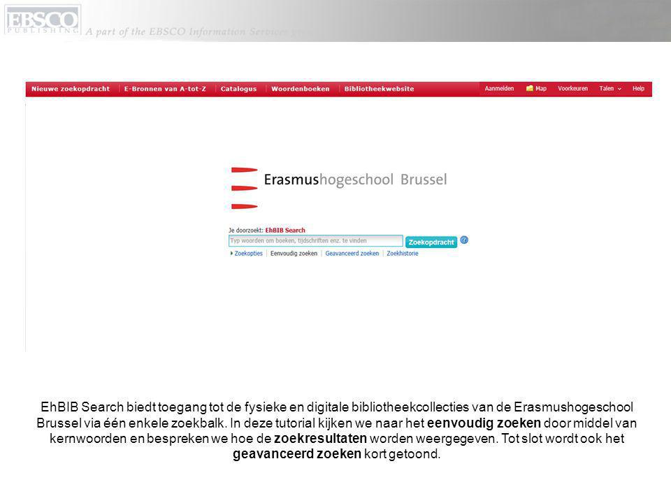 EhBIB Search biedt toegang tot de fysieke en digitale bibliotheekcollecties van de Erasmushogeschool Brussel via één enkele zoekbalk.
