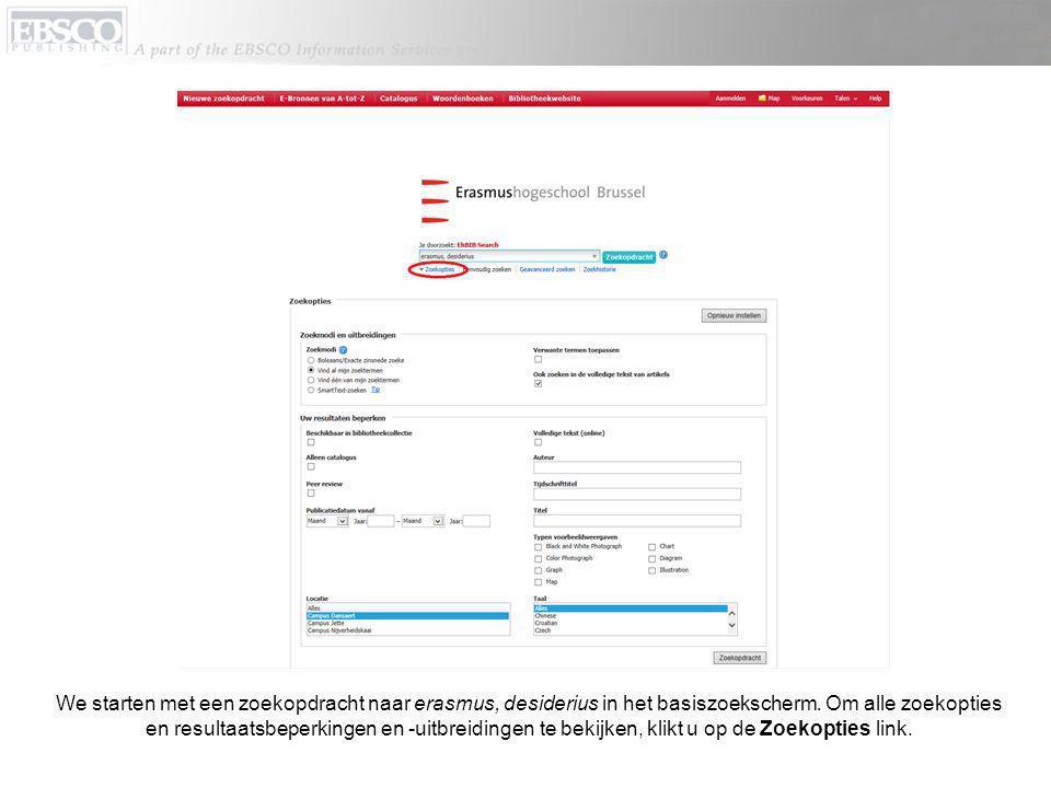 In het Zoekopties-scherm zijn er diverse manieren om uw zoekopdracht te verfijnen.