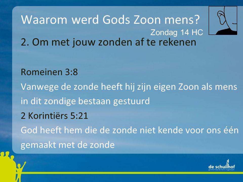 Waarom werd Gods Zoon mens. 2.
