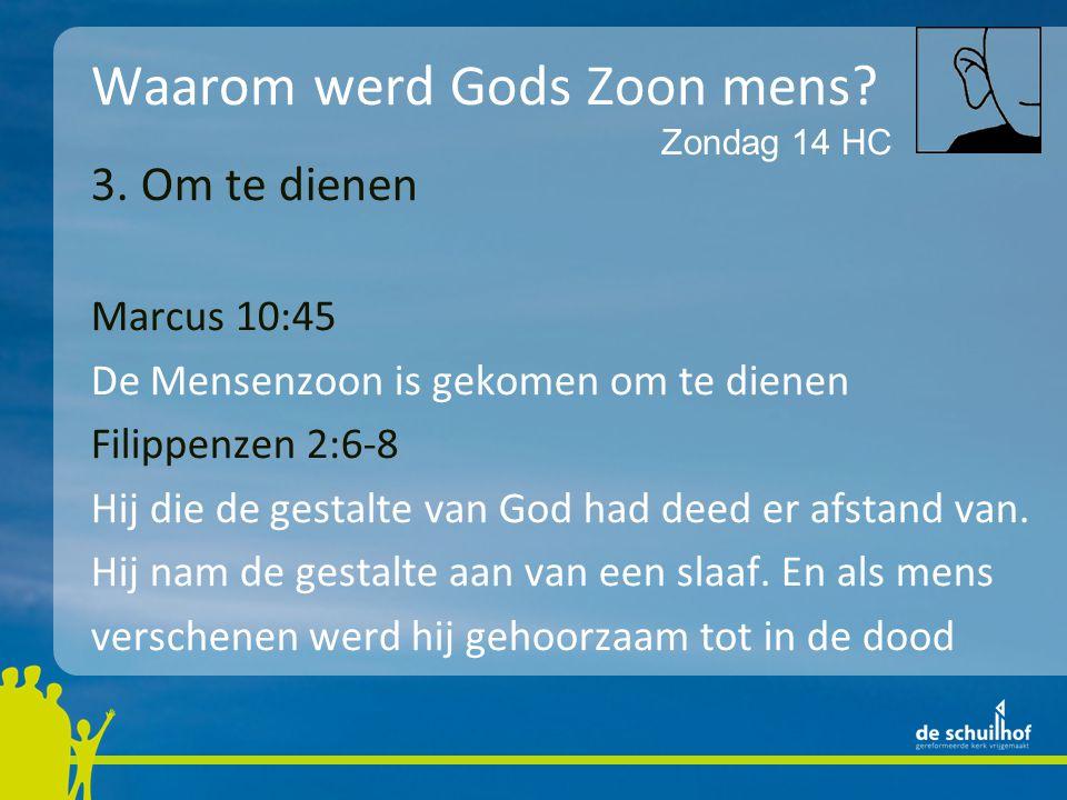 Waarom werd Gods Zoon mens. 3.