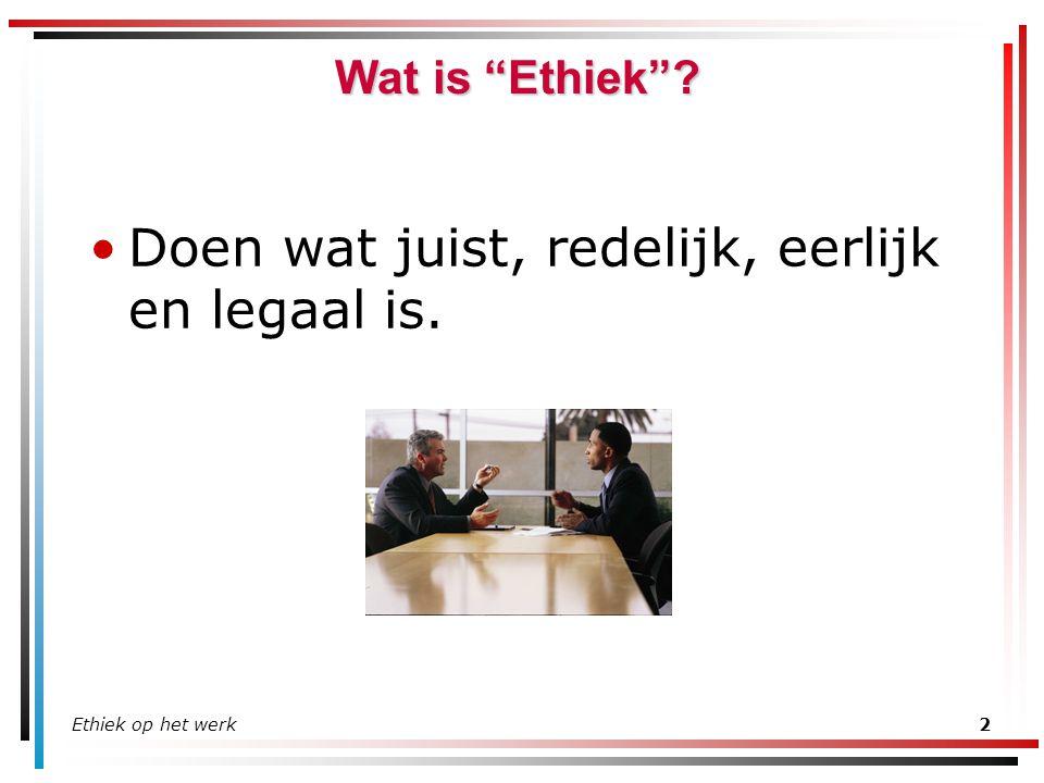 Ethiek op het werk3 Doelstellingen Na het volgen van deze training bent u in staat: De voordelen van ethisch handelen op het werk te beschrijven De gevolgen van onethisch gedrag te beschrijven Te onderkennen dat kleine overtredingen deel van het probleem uitmaken De invloeden op onze ethische keuzes te benoemen en te hanteren Te beschrijven hoe de waarden, procedures en richtlijnen van de organisatie als zinvol kader kunnen fungeren Een Ethische Actietoets te gebruiken bij het nemen van beslissingen Met meer zelfvertrouwen te reageren als u met een ethisch dilemma geconfronteerd wordt