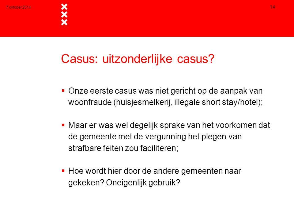 7 oktober 2014 14 Casus: uitzonderlijke casus.