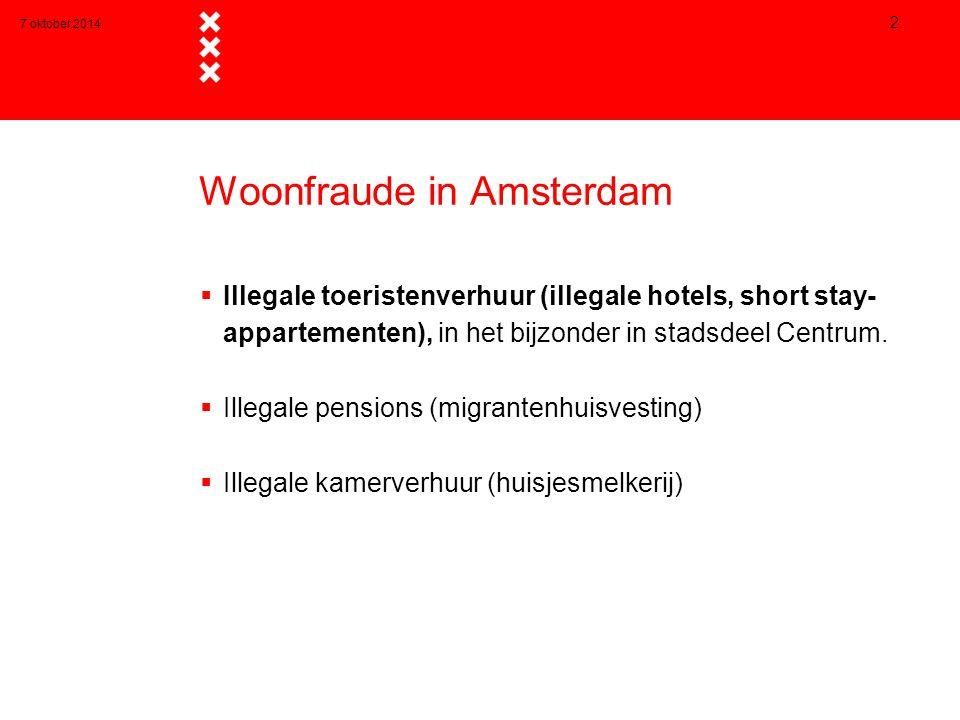 7 oktober 2014 2 Woonfraude in Amsterdam  Illegale toeristenverhuur (illegale hotels, short stay- appartementen), in het bijzonder in stadsdeel Centrum.